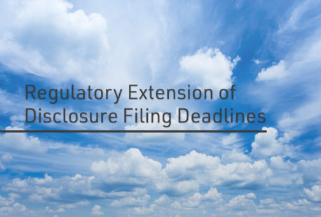 Regulatory Extension of Disclosure Filing Deadlines
